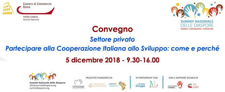 5 Dicembre 2018 - Summit Diaspore - Settore Privato: Partecipare alla Cooperazione Italiana allo Sviluppo: come e perché