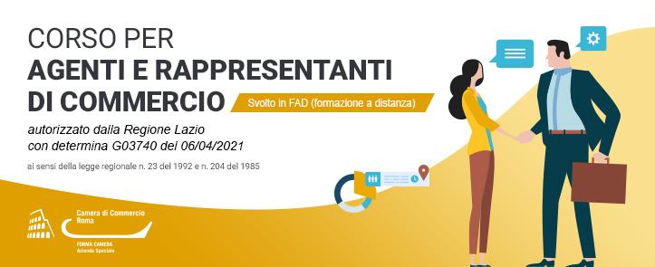 corso per agenti e rappresentanti di commercio svolto in FAD, autorizzato dalla Regione Lazio con determina G03740 del 06/04/2021 ai sensi della legge regionale 23 del 1992 e 204 del 1985